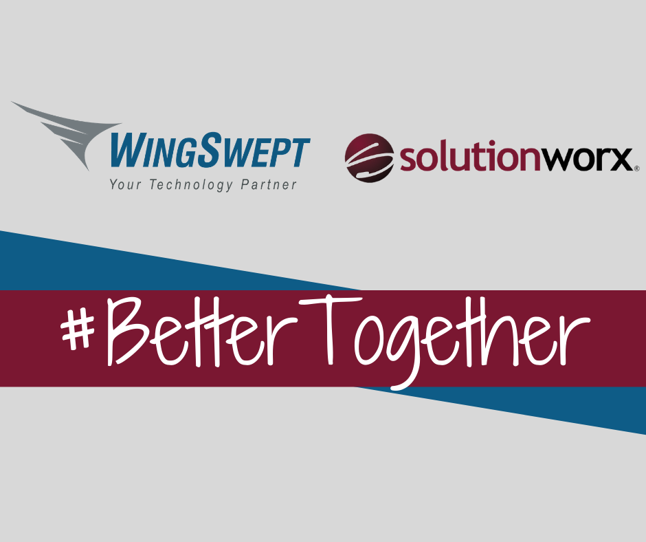 WingSwept and SolutionWorx #BetterTogether